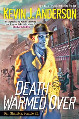 """""""Death Warmed Over (Dan Shamble, Zombie P.I.)"""", """"Anderson, Kevin J."""""""