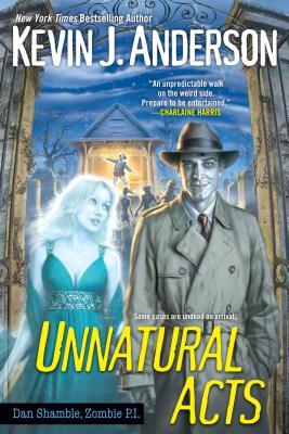 Image for Unnatural Acts (Dan Shamble Zombie P. I.)
