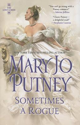Sometimes a Rogue (The Lost Lords), Putney, Mary Jo