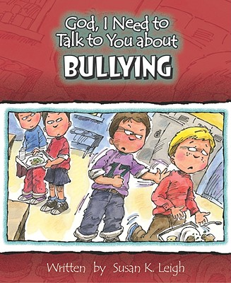 Bullying (God, I Need to Talk to You About...)