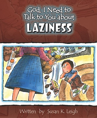 Laziness (God, I Need to Talk to You About...)