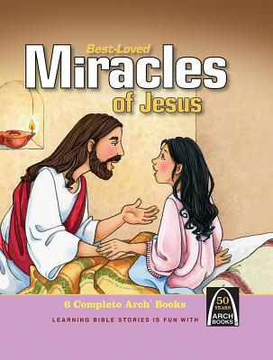 Image for Best-Loved Miracles of Jesus (Arch Books) (Arch Books (Hardcover))