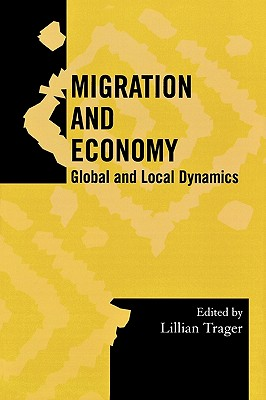 Migration and Economy: Global and Local Dynamics (Society for Economic Anthropology Monograph Series)