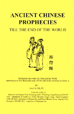 Image for Ancient Chinese Prophecies Till the End of the World