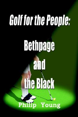 Golf for the People: Bethpage and the Black, Young, Philip