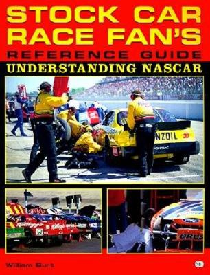 Image for Stock Car Race Fan's Reference Guide: Understanding Nascar