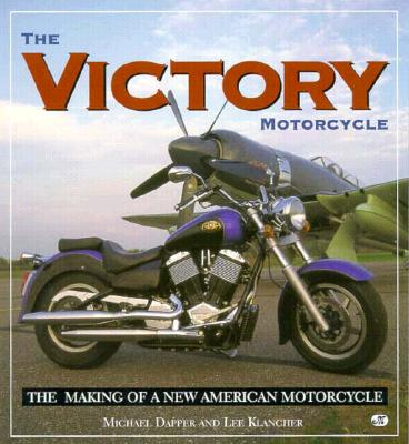 Image for The Victory Motorcycle: The Making of a New American Motorcycle