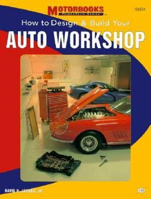 Image for How to Design and Build Your Auto Workshop (Motorbooks Workshop)