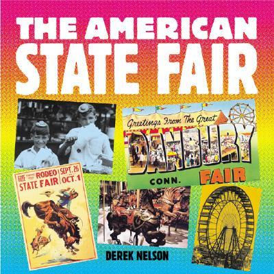 The American State Fair (Motorbooks Classics), Nelson, Derek
