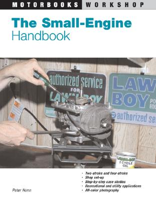 Image for The Small-Engine Handbook (Motorbooks Workshop)
