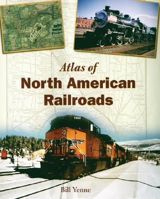 Image for Atlas of North American Railroads