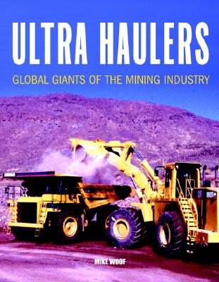 Image for Ultra Haulers: Global Giants of the Mining Industry