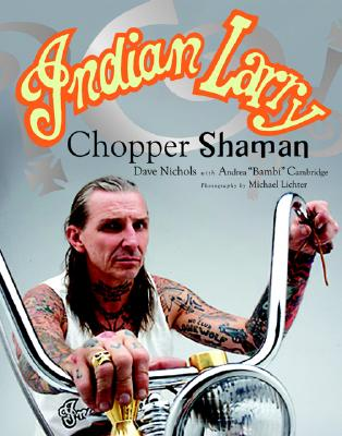 Indian Larry: Chopper Shaman, Dave Nichols, Andrea 'Bambi' Cambridge