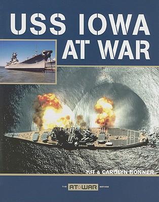 USS Iowa at War, Bonner, Kit; Bonner, Carolyn
