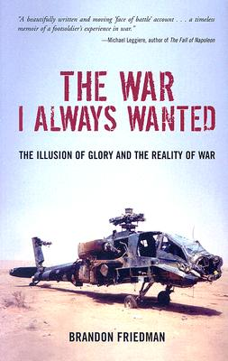Image for The War I Always Wanted: The Illusion of Glory and the Reality of War