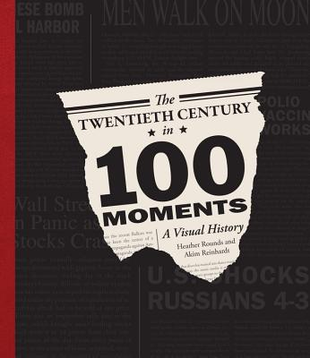 Image for TWENTIETH CENTURY IN 100 MOMENTS