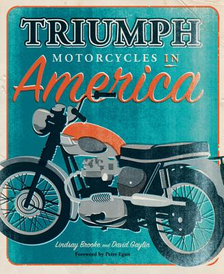 Triumph Motorcycles in America, Brooke, Lindsay; Gaylin, David