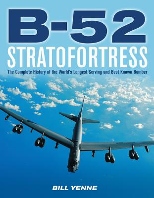 Image for B-52 Stratofortress: The Complete History of the World's Longest Serving and Best Known Bomber