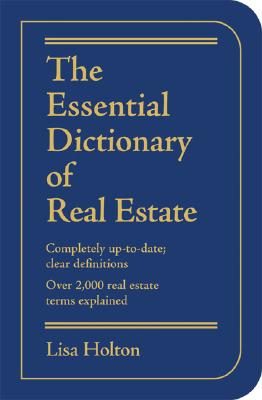 Image for The Essential Dictionary of Real Estate: Completely Up-to-Date; Over 3,000 Real Estate Terms Explained