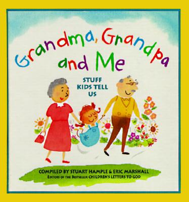 Image for Grandma, Grandpa and Me: Stuff Kids Tell Us