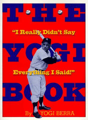 The Yogi Book: I Really Didn't Say Everything I Said!, Berra, Yogi
