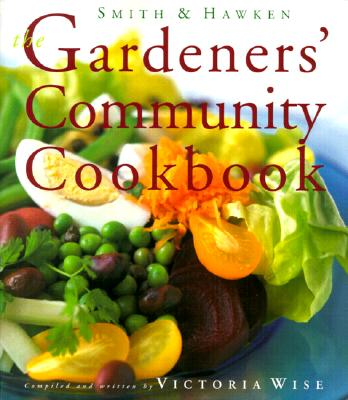 Image for Smith & Hawken: The Gardeners' Community Cookbook