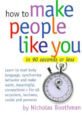 Image for How to Make People Like You in 90 Seconds or Less