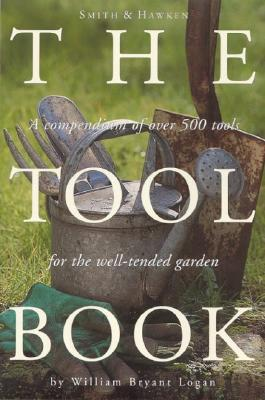Image for Smith & Hawken: The Tool Book: A Compendium of Over 500 Tools for the Well-Tended Garden