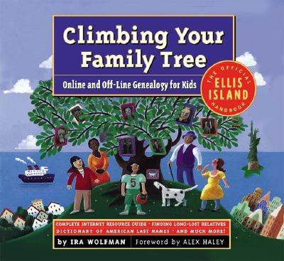 Image for Climbing Your Family Tree: Online and Offline Genealogy For Kids:  The official Ellis Island Handbook
