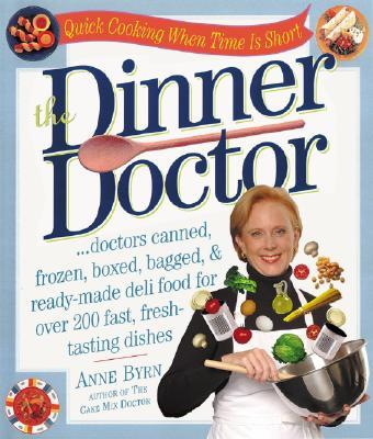 """The Dinner Doctor, """"Byrn, Anne"""""""