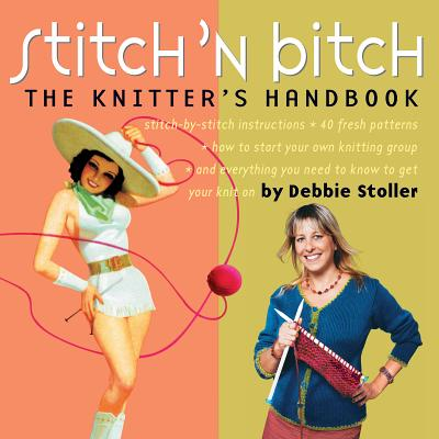 Image for STITCH'N BITCH: The Knitter's Handbook