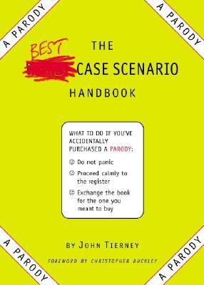 The Best-Case Scenario Handbook: A Parody, Tierney, John