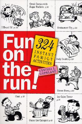 Fun on the Run!: 324 Instant Family Activities, Copeland, Cynthia L.