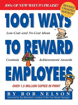 1001 Ways to Reward Employees, Nelson Ph.D., Bob