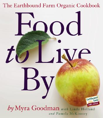 Image for Food to Live By: The Earthbound Farm Organic Cookbook