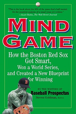 Image for MIND GAME HOW THE BOSTON RED SOX GOT SMART, WON A WORLD SERIES & CREATED A NEW BLUEPR