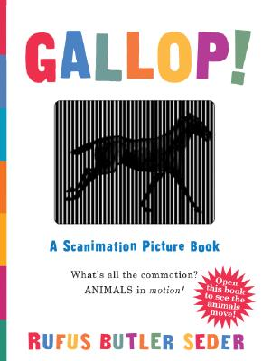 GALLOP! A SCANIMATION PICTURE BOOK, SEDER, RUFUS