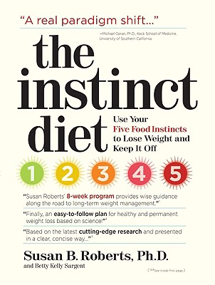 Image for The Instinct Diet: Use Your Five Food Instincts to Lose Weight and Keep it Off