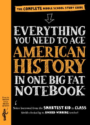 Image for Everything You Need to Ace American History in One Big Fat Notebook: The Complete Middle School Study Guide (Big Fat Notebooks)