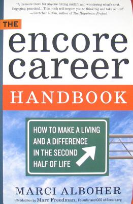 Image for The Encore Career Handbook: How to Make a Living and a Difference in the Second Half of Life