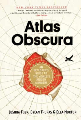 Image for Atlas Obscura: An Explorer's Guide to the World's Most Unusual Places