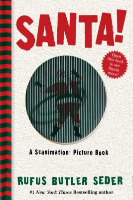 SANTA!: A SCANIMATION PICTURE BOOK, SEDER, RUFUS BUTLER