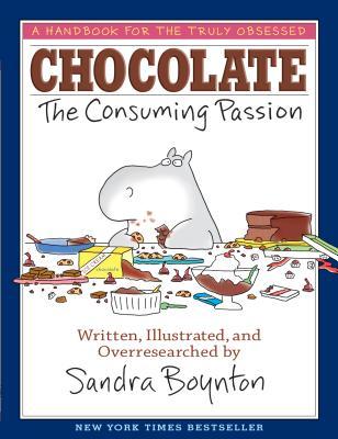 Chocolate: The Consuming Passion, Sandra Boynton