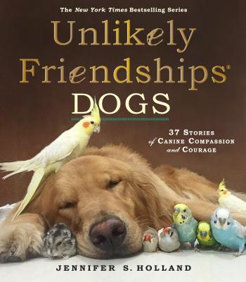 Image for Unlikely Friendships Dogs