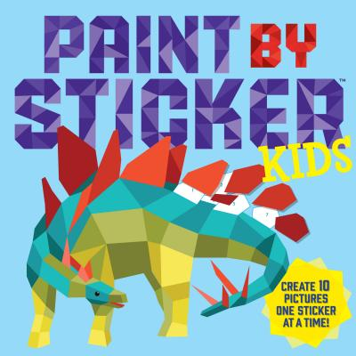 Image for Paint by Sticker Kids: Create 10 Pictures One Sticker at a Time