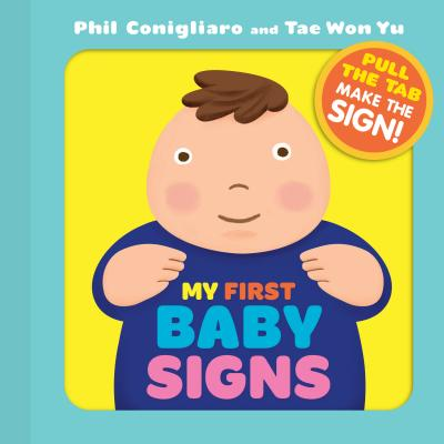 Image for My First Baby Signs: (Baby Sign Language Book, Pull Tabs, Early Vocabulary, First Words)