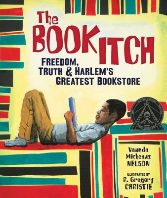 The Book Itch: Freedom, Truth, and Harlem's Greatest Bookstore (Carolrhoda Picture Books), Vaunda Micheaux Nelson