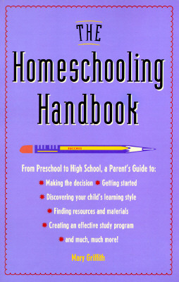 Image for The Homeschooling Handbook: From Preschool to High School, A Parent's Guide (Prima Home Learning Library)