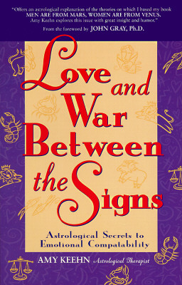 Image for Love and War Between the Signs : Astrological Secrets to Emotional Compatibility