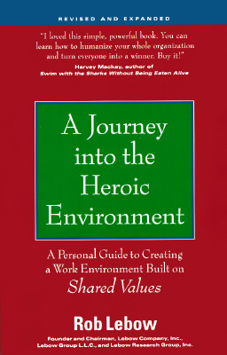 Image for A Journey into the Heroic Environment, Revised and Expanded: A Personal Guide for Creating a Work Environment Built on Shared Values